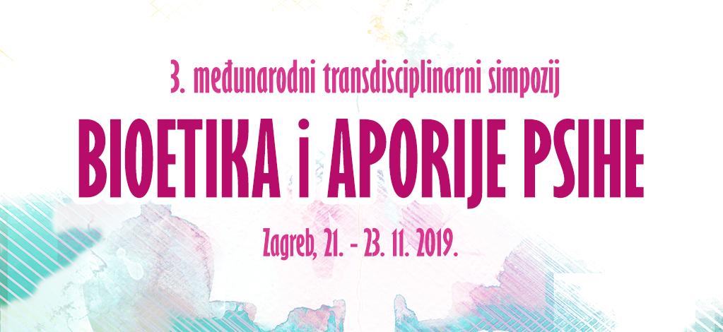 "3rd International Transdisciplinary Symposium ""Bioethics and Aporia of Psyche"""