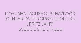"""Dokumentacijsko-istraživački centar za europsku bioetiku """"Fritz Jahr"""" Sveučilišta u Rijeci"""