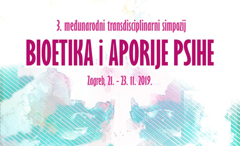 3. međunarodni transdisciplinarni simpozij Bioetika i aporije psihe